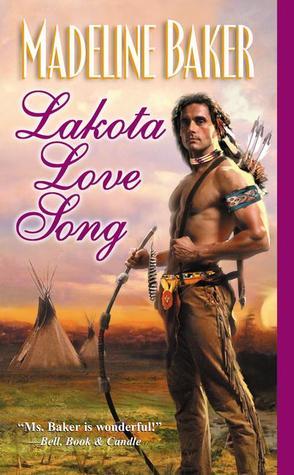 Lakota Love Song by Madeline Baker