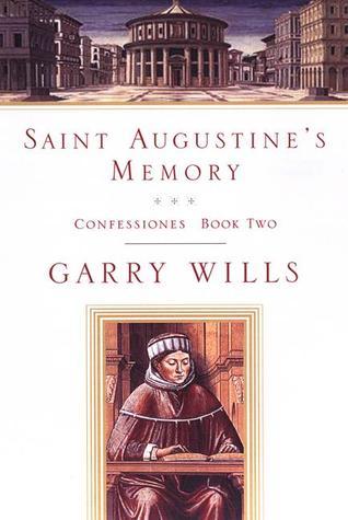 Saint Augustine's Memory (Confessiones 2)