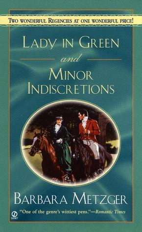 Lady in Green and Minor Indiscretions by Barbara Metzger