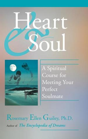 Heart and Soul: A Spiritual Course for Meeting