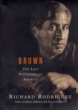Brown The Last Discovery Of America By Richard Rodrguez