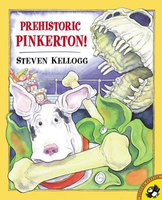 Prehistoric Pinkerton by Steven Kellogg