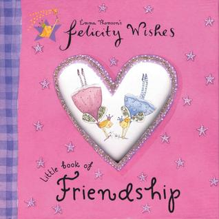 Little Book of Friendship (Felicity Wishes)
