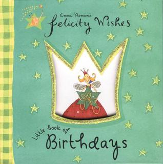 Felicity Wishes Little Book of Birthdays