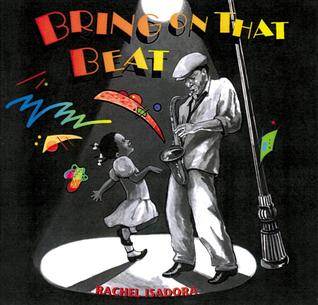 Bring on that Beat by Rachel Isadora