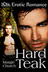 Hard as Teak by Margie Church