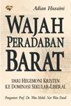 Wajah Peradaban Barat by Adian Husaini