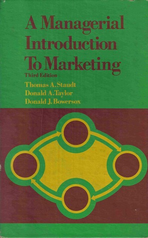 Managerial Introduction to Marketing by Thomas A. Staudt