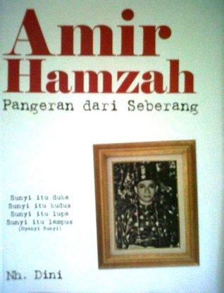Amir Hamzah, Pangeran dari Seberang by Nh. Dini