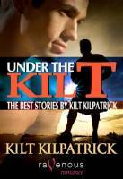 Under the Kilt by Kilt Kilpatrick