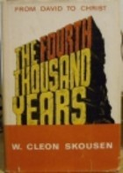 The Fourth Thousand Years by W. Cleon Skousen