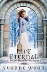 Life Eternal (Dead Beautiful, #2)