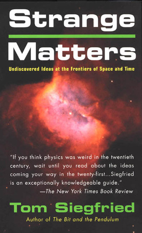 Strange Matters by Tom Siegfried
