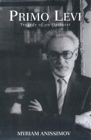 Primo Levi: Tragedy of an Optimist