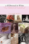 All Dressed in White: The Irresistible Rise of the American Wedding
