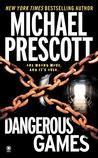 Dangerous Games by Michael Prescott