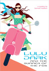 Lulu Dark and the Summer of the Fox