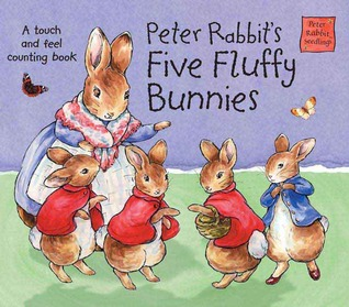 Peter Rabbit's Five Fluffy Bunnies: A Touch and Feel Counting Book