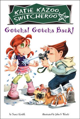 Gotcha! Gotcha Back! by Nancy E. Krulik