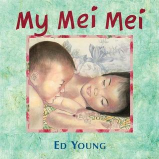My Mei Mei by Ed Young