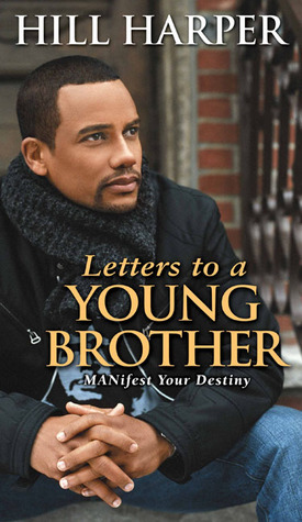 Letters to a Young Brother by Hill Harper