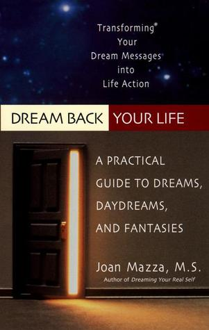 Dream Back Your Life by Joan Mazza