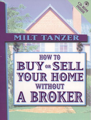 How To Buy Or Sell Your Home Without a Broker with CD-ROM