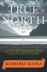 True North by Kimberly Kafka