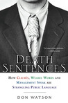 Death Sentences: How Cliches, Weasel Words and Management-Speak Are Strangling Public Language