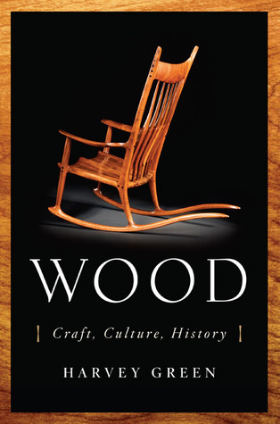 Wood: Craft, Culture, History