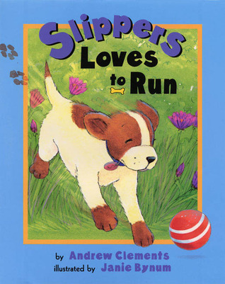 Slippers Loves to Run