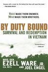 By Duty Bound: Survival and Redemption in Vietnam