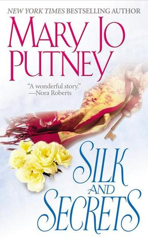 Silk and Secrets (Silk Trilogy, #2) by Mary Jo Putney