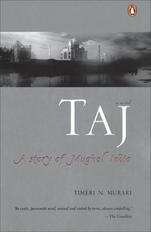 Taj by Timeri N. Murari