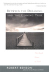 Between the Dreaming and the Coming True: The Road Home to God