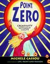 Point Zero: Creativity without Limits
