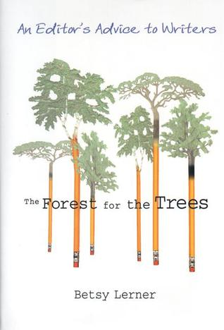 Read ebook the forest for the trees an editors advice to writers ebook the forest for the trees an editors advice to writers by betsy lerner read fandeluxe Image collections