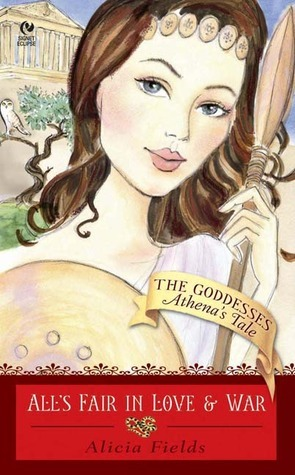 All's Fair in Love and War: Athena's Tale: (The Goddesses #3)