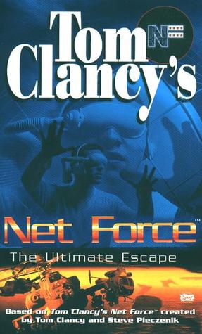 The Ultimate Escape (Tom Clancy's Net Force Explorers, #4)