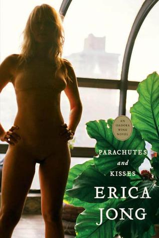 Parachutes & Kisses by Erica Jong