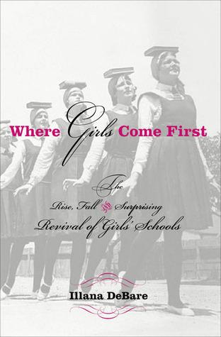 Where Girls Come First by Ilana DeBare