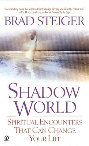 Shadow World: Spiritual Encounters That Can Change Your Life