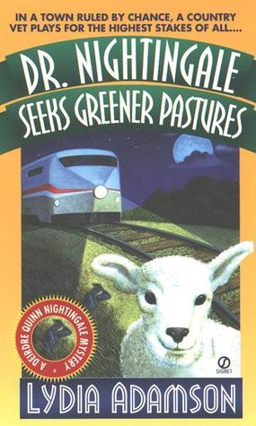 Dr. Nightingale Seeks Greener Pastures by Lydia Adamson