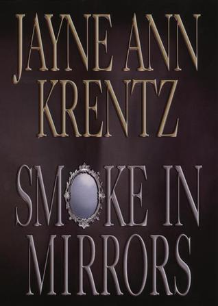 MINI-REVIEW: Smoke in Mirrors (Jayne Ann Krentz)