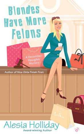 Blondes Have More Felons by Alesia Holliday