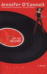 Off the Record by Jennifer O'Connell