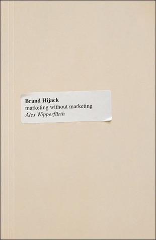 Brand Hijack by Alex Wipperfürth
