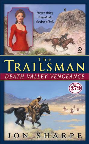 Death Valley Vengeance (The Trailsman #279)