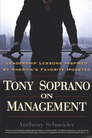 Tony Soprano on Management: Leadership Lessons Inspired By America's Favorite Mobster