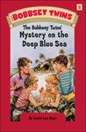 The Bobbsey Twins' Mystery on the Deep Blue Sea (Bobbsey Twins, #11)